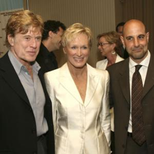 Glenn Close, Robert Redford and Stanley Tucci