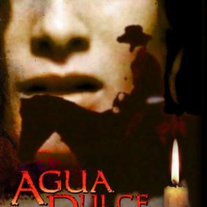 California surrendered by Mexico...A man on the run...A town inhabited by witches...AGUA DULCE