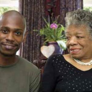 Maya Angelou, Dave Chappelle