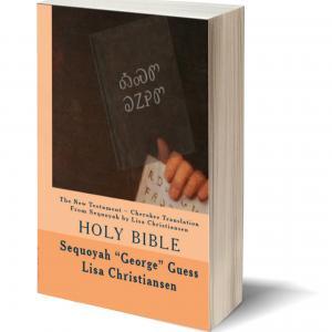 The Cherokee New Testament reflects the translation by the American Bible Society in 1860 httpwwwamazoncomTestamentCherokeeTranslationSequoyahChristiansendp0615971997reflaB00FB32P2C15?sbooksieUTF8qid1392751569sr1
