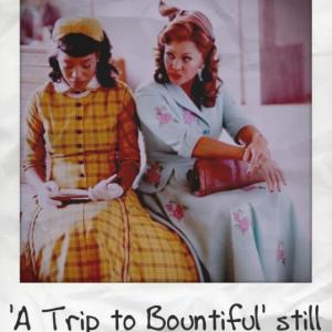 A Trip To Bountiful