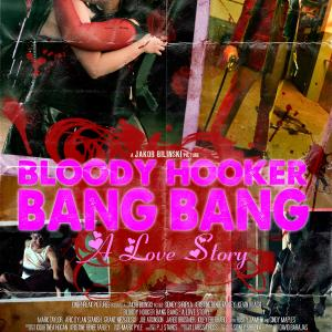 Official poster for BLOODY HOOKER BANG BANG A LOVE STORY