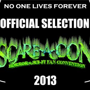 Official Selection laurel for NO ONE LIVES FOREVER for the 2013 SCAREACON FILM FESTIVAL
