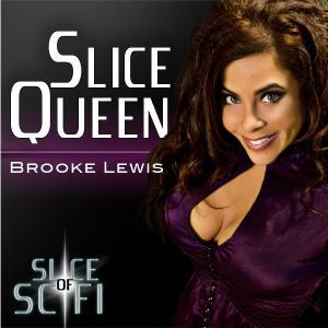 SLICE OF SCIFI SIRIUS SATELLITE RADIOs SLICE QUEEN Brooke Lewis