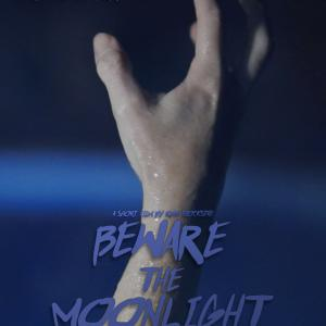 The official poster for Beware the Moonlight 2015 Crowned Prince Productions entry to the 2015 Los Angeles 48 Hour Film Project