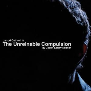 Teaser poster for The Unreinable Compulsion