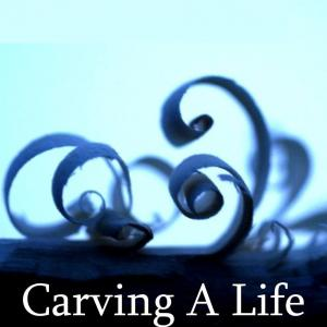 Carving a Life 2013